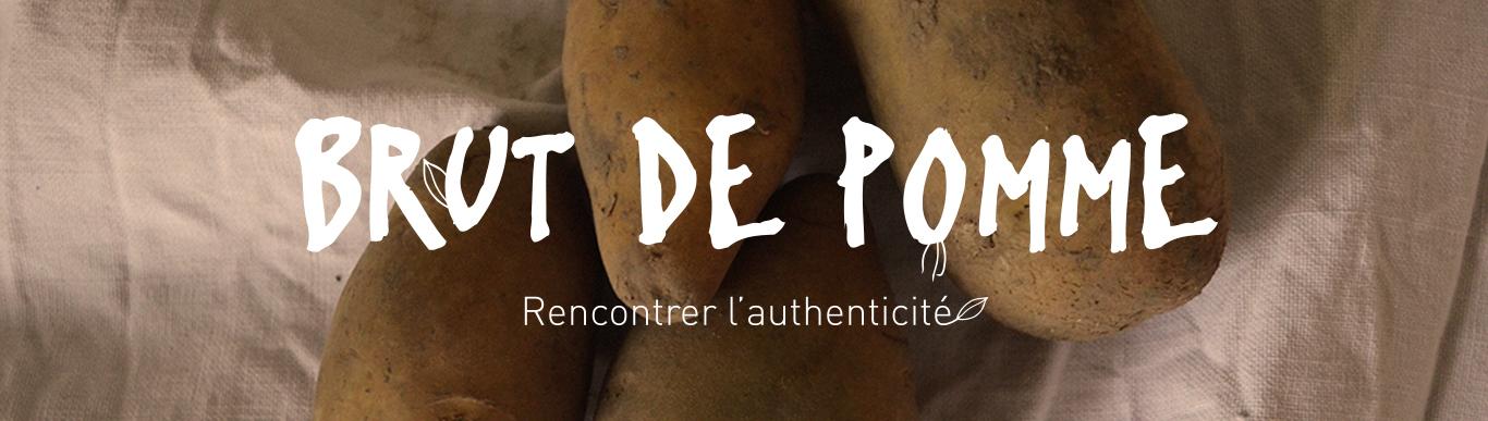 Bannière Brut de Pomme, Rencontrer l'authenticité